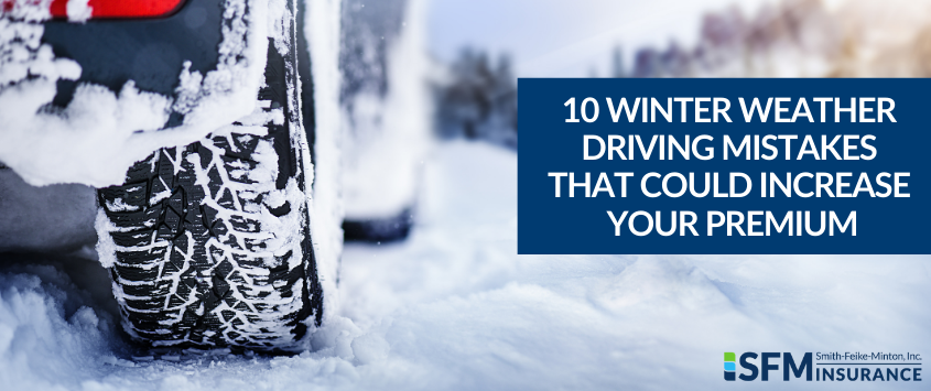 10 Winter Weather Driving Mistakes That Could Increase Your Premium