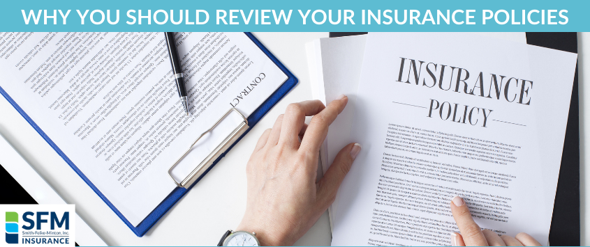 Why You Should Review Your Insurance Policies