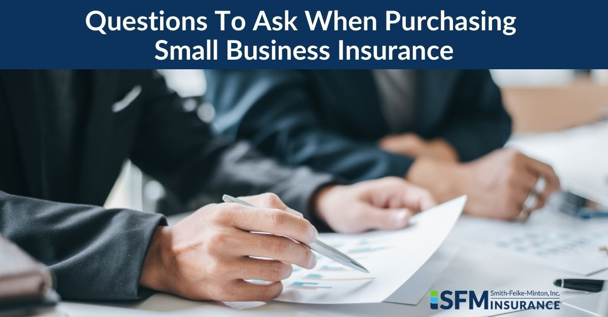 Questions To Ask When Purchasing Small Business Insurance